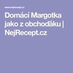 Domácí Margotka jako z obchoďáku   NejRecept.cz