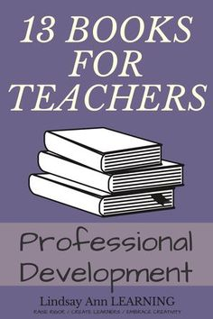 13 Teaching Books for Professional Development | Lindsay Ann Learning English Teacher Blog | This list of teaching books will help you to upgrade your classroom for a new school year, solve an annoying problem, and/or implement a new strategy or teaching tool. These teaching book suggestions are for teachers who want to learn more about technology integration and innovation, as well as best teaching practices.