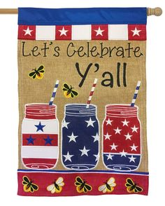Burlap Letu0027s Celebrate Yu0027all Mason Jars Double Applique House Flag