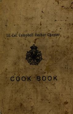 Cook book / collected and compiled by Lt.-Col. ...