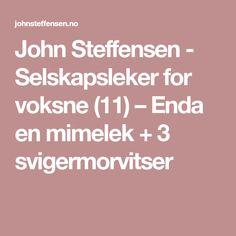 John Steffensen - Selskapsleker for voksne – Enda en mimelek + 3 svigermorvitser