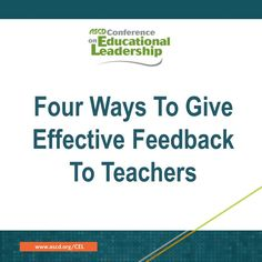 Have you ever given teacher feedback that backfired? In this blog post, ASCD Conference on Educational Leadership presenter Robyn Jackson shares four types of feedback for teachers and explains when each type of feedback is best used.