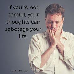 Learning to manage our thoughts is a must.