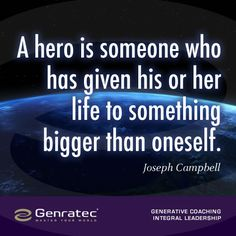 Joseph Campbell captured the essence of being a hero Joseph Campbell, Leadership Coaching, Something Big, Great Quotes, Hero, Life, Heroes, Quality Quotes