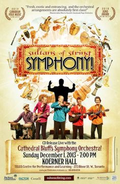 We're thrilled to announce that tix are now on sale for our biggest show yet, our SYMPHONY! CD release with Cathedral Bluffs Symphony Orchestra on Sun. Dec. 1, 2013 at 7:00 PM at Toronto's prestigious Koerner Hall. If you have not had the opportunity to see a concert at Koerner come experience this gorgeous space with this exciting show.  http://performance.rcmusic.ca/event/sultans-string-cathedral-bluffs-symphony-orchestra