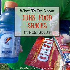 What To Do About Junk Food Sports Snacks -- Real Mom Nutrition