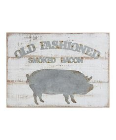 Look what I found on #zulily! 'Old Fashion Smoked Bacon' Wood Wall Sign #zulilyfinds