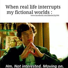 When real life interrupts my fictional worlds: Hm. Not interested. Moving on.