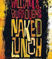 Naked Lunch by William S. Burroughs Fifty years ago, Olympia Press in Paris issued a book that redefined not just American literature, but American culture. Naked Lunch, the U.S. edition of which soon followed from Grove Press, http://ebooksbanned.wix.com/banned