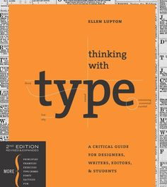 Thinking with Type is the definitive guide to using typography in visual communication, from the printed page to the computer screen. This revised edition ...