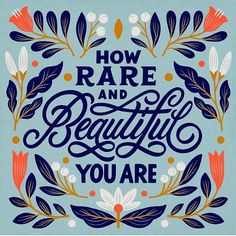 How Rare And Beautiful You Are- lettering by Superniceletters Hand Lettering Quotes, Typography Letters, Lettering Design, Art Quotes, Inspirational Quotes, Lettering Tutorial, Typography Inspiration, Positive Inspiration, Branding