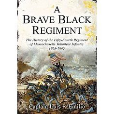 The History of the Fifty-Fourth Regiment of Massachusetts Volunteer Infantry 1863-1865.  Following huge losses of forces at Fredericksburg and Vicksburg, President Abraham Lincoln authorized the recruitment of black soldiers to the Union army.  Beginning recruitment in 1863, the 54th Massachusetts Infantry Regiment was to become the first black regiment recruited from free men north of the Mississippi River.  It was decided that the black regiment would have white officers and the Governor…