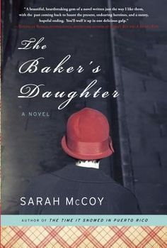 """A really good story about """"A Baker's Daughter"""" in Germany during WWII.  Mouth-watering recipes at the back.  For book clubs, fans of Sarah's Key, but not as sad!  -- Sarah McCoy will be at the Ladies' Luncheon at Bookfest, buy your ticket now!!"""