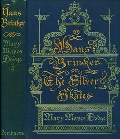 MA--Dodge--Hans Brinker and the Silver Skates, Blue--Scribner's 1903 Vintage Book Covers, Vintage Children's Books, Antique Books, Book Cover Design, Book Design, I Love Books, My Books, Typography Letters, Lettering