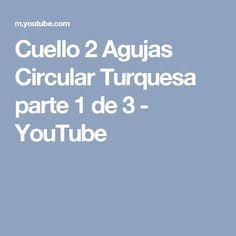 Cuello 2 Agujas Circular Turquesa parte 1 de 3 - YouTube