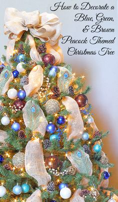 How to Decorate a Blue, Green, and Brown Peacock Themed Christmas Tree Peacock Christmas Tree, Beautiful Christmas Trees, Christmas Tree Themes, Blue Christmas, Xmas Decorations, Christmas Holidays, Christmas Wreaths, Holiday Decor, Christmas Ideas