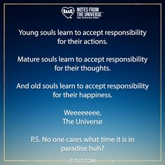 Mike Dooley, Old Soul, No Response, Universe, Thoughts, Learning, Happy, Studying, Cosmos