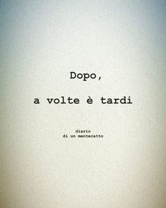 diario_di_un_mentecatto Italian Phrases, Italian Words, Italian Quotes, One Word Quotes, Some Quotes, Best Quotes, Ironic Quotes, Wörter Tattoos, Thigh Tattoos