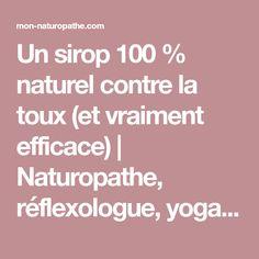Un sirop 100 % naturel contre la toux (et vraiment efficace) | Naturopathe, réflexologue, yoga à Paris (75) Levallois (92)