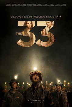 """Deep Down Dark"" is the true story of the 33 miners who were trapped in a collapsed Chilean mine for 69 days in 2010. Being released cinematically as ""The 33"" you can see it in theatres on 11/13"