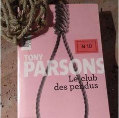 Le club des pendus - Tony PARSONS http://alexmotamots.fr/le-club-des-pendus-tony-parsons/