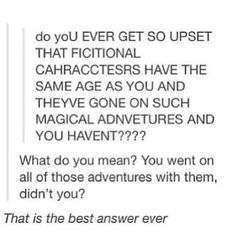 Best answer EVER! Fandoms>>>Fandom members are there for each other. I Love Books, Good Books, My Books, Book Memes, Book Quotes, Writing Tips, Writing Prompts, All Meme, What Do You Mean