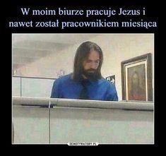 W moim biurze pracuje Jezus i nawet został pracownikiem miesiąca