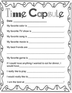 Time capsule for kids! Fill in at the beginning of the year, then re-do at the end to compare! So cute!