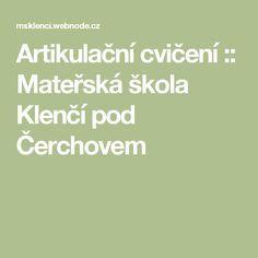Artikulační cvičení :: Mateřská škola Klenčí pod Čerchovem Math, Logo, Logos, Early Math, Math Resources, Environmental Print