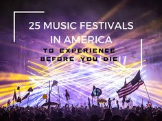 Looking for a music festival? Check out this list of the 25 Best Music Festivals in America. From Coachella, Ultra, Bonnaroo, and more. Party on!