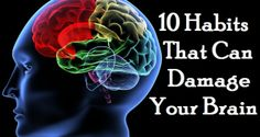 Do you know your common habits are damaging your brain??? Check out