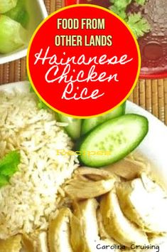 Carolina: Cruising Past 70: FOODS FROM OTHER LANDS: Hainanese Chicken Rice