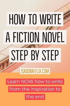 How to write a fiction novel step by step. Learn to write and find out how to write a book. This will guide through inspiration process, outlining, deciding about details, creating characters, until you are able to finally finish it!