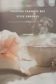 Fashion changes but style endures - Coco Chanel  #fashion #style #quotes #cocochanel