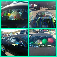 Awesome birthday idea. This is my brother in laws car :) fill car up with balloons tie streamers everywhere and write in windows :)