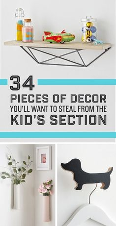 Storage solutions, wall art, and so many other ways to fool people into thinking your house is all grown-up.