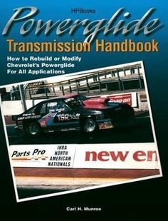 Powerglide Transmission Handbook: How to Rebuild or Modify Chevrolet's Powerglide for all Applications