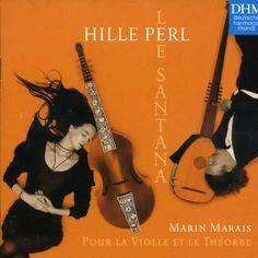 Hille Perl - Marais: Pour la Violle et le Theorbe