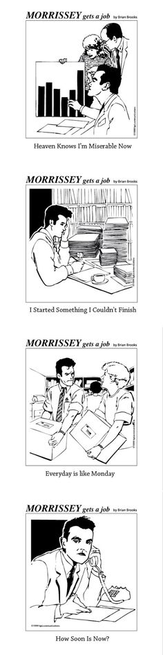 Morrissey Gets A Job these are ace haha and they sum up work life in general