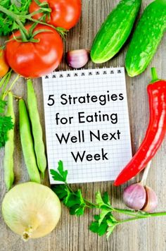 5 Strategies for Eating Well Next - Practical real food prep tips for healthy meals and snacks.