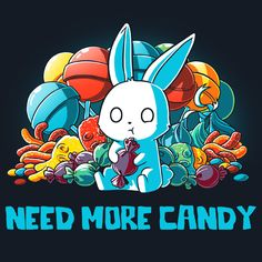 A bucket full of candy is never enough. Get the Need More Candy t-shirt only at TeeTurtle!