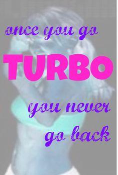 turbo jam, turbofire, turbo kick... turbo turbo turbo!