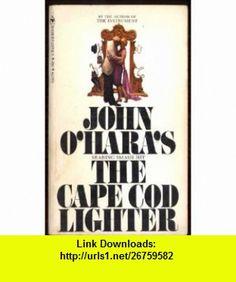 The Cape Cod Lighter John OHara ,   ,  , ASIN: B000CE9HK8 , tutorials , pdf , ebook , torrent , downloads , rapidshare , filesonic , hotfile , megaupload , fileserve