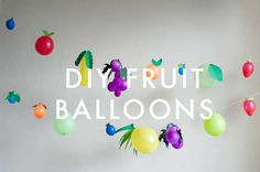 Fruit of The Spirit: DIY Balloons