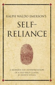 Ralph Waldo Emerson's Self Reliance (Infinite Success Series) by Andrew Holmes, http://www.amazon.com/dp/B00591WJXG/ref=cm_sw_r_pi_dp_FKOFqb1VYP4E7