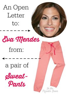 Eva Mendes says sweatpants are the number one cause of divorce in America. We have an exclusive (and funny!) rebuttal from an actual pair of sweatpants.