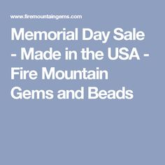 Memorial Day Sale - Made in the USA - Fire Mountain Gems and Beads