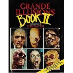 Grande Illusions: Book II Horror Books, Horror Movies, Tom Savini, Prosthetic Makeup, Special Effects Makeup, Ebook Pdf, Illusions, Textbook, Books To Read
