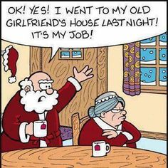 Here is some Christmas humor. That Santa is something else.