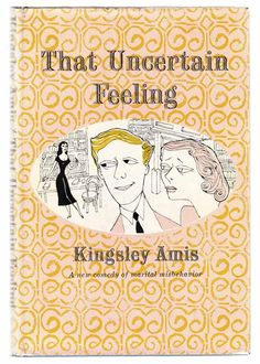 1956 Kingsley Amis - That Uncertain Feeling